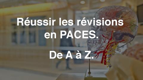 Réussir les révisions en PACES. De A à Z !